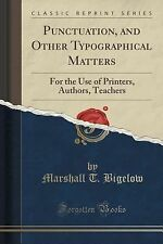 Punctuation, and Other Typographical Matters : For the Use of Printers,...