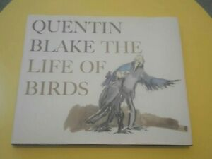 SIGNED: The Life Of Birds, Quentin Blake 2005 1st Ed Hardback