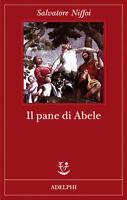 Il pane di Abele - Salvatore Niffoi - Adelphi  Libro nuovo in offerta!