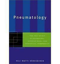 Pneumatology: The Holy Spirit in Ecumenical, International, and Contextual...