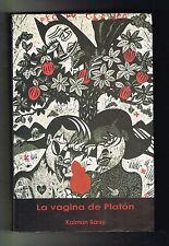 Kalman Barsy La Vagina De Platon Novela Puerto Rico 1st Edition 2008