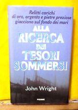 Wright ALLA RICERCA DEI TESORI SOMMERSI - Piemme 1997 I ed.