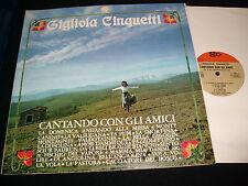 GIGLIOLA CINQUETTI<>CANTANDO CON GLI AMICI<>LP Vinyl~Italy Pressing<>FGL 5086