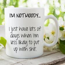 Funny Mug I'm Not Moody Novelty Coffee Tea Funny Cup Girlfriend Friend WSDMUG689