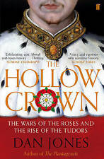 The Hollow Crown: The Wars of the Roses and the Rise of the Tudors by Dan...