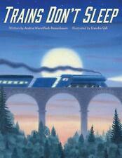 Trains Don't Sleep by Andria Warmflash Rosenbaum and Deirdre Gill (2017,...