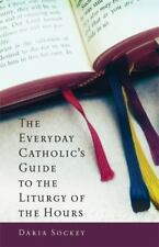 The Everyday Catholic's Guide to the Liturgy of the Hours (Paperback or Softback