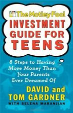 The Motley Fool Investment Guide for Teens: 8 Steps to Having More Money Than Yo