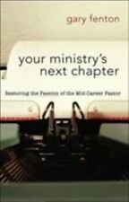 (New) Your Ministry's Next Chapter Restoring Passion of the Mid-Career Pastor