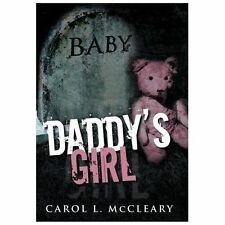 Daddy's Girl by Carol L. McCleary (2013, Hardcover)