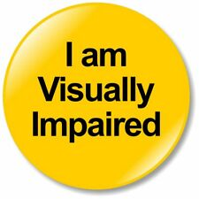 1 x I Am Visually Impaired 32mm BUTTON PIN BADGE Communication Safe Tool Hear 1