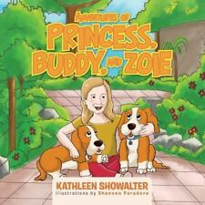 Adventures of Princess, Buddy, and Zoie by Kathleen Showalter (2014, Paperback)