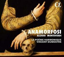Claudio Monteverdi; Gregorio Allegri - ANAMORFOSI - Le Poeme Harmonique (NEW CD)