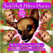 The Tinkerbell Hilton Diaries : My Life Tailing Paris Hilton