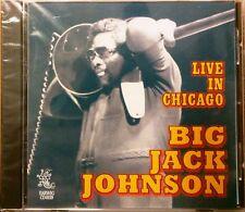 BLUES GUITAR CD: BIG JACK JOHNSON Live In Chicago EARWIG CD4939 Aron Burton Band