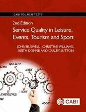 Service Quality in Leisure, Events, Tourism and Sport by John Buswell: Used