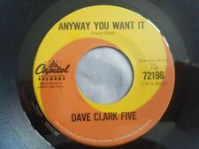 """The Dave Clark Five Anyway You Want It original 7"""" 45 MINT Canada Capitol 72198"""