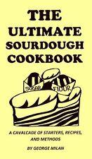 the ULTIMATE SOURDOUGH COOKBOOK starters DESSERTS bread