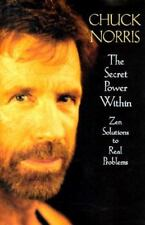 The Secret Power Within: Zen Solutions to Real Problems, Norris, Chuck, 03165835