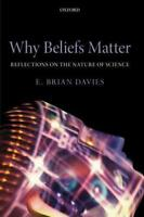 Why Beliefs Matter: Reflections on the Nature of Science by Davies, E. Brian P