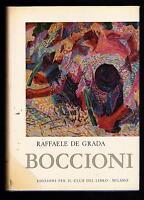 RAFFAELE DE GRADA BOCCIONI EDIZIONI PER IL CLUB DEL LIBRO MILANO 1962