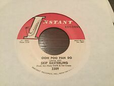 SKIP EASTERLING~OOH POO PAH DO ~INSTANT 3309 ~ GREAT LOUISANA RnB DANCER~EX