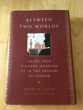 Between Two Worlds : Escape from Tyranny by Zainab Salbi (2005 HC) 1st Ed. Good