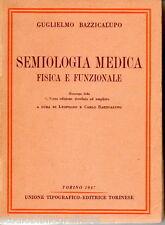 Bazzicalupo G.; SEMIOLOGIA MEDICA fisica e funzionale ; Utet 1947