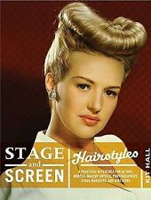 Stage and Screen Hairstyles: A Practical Reference for Actors, Models, Makeup Ar