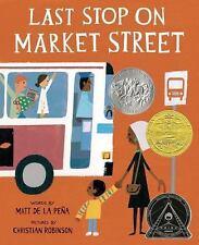 Last Stop on Market Street by Matt De la Peña (2015, Picture Book)