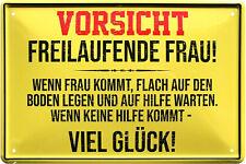 Blechschild 20x30 Vorsicht freilaufende Frau fun Spruch Haus + Garten Bar Kneipe