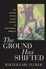 The Ground Has Shifted: The Future of the Black Church in Post-Racial America (