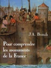 Pour comprendre les monuments de France J.A. Brutails (Paperback / Broché 1997)