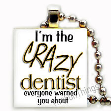 I'm the Crazy Dentist Scrabble Tile Pendant Recycled Jewelry Necklace Custom
