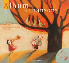 ALBUM DE 27 CHANSONS AVEC CD PAR B. PARMENTIER-BERNAGE ET A. BLANZ