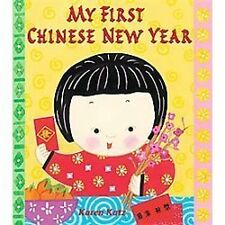 My First Holiday: My First Chinese New Year by Karen Katz (2012, Picture Book)