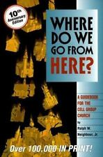 Where Do We Go from Here?: A Guidebook for the Cell Group Church