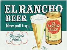 """EL RANCHO BEER NEW PULL TOP 9"""" x 12"""" METAL SIGN"""