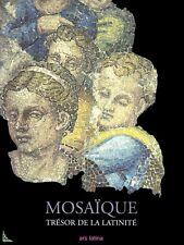 Mosaïque Trésor de la Latinité des origines à nos jours
