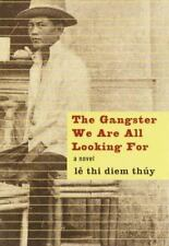 The Gangster We Are All Looking For - Good - Le Thi Diem Thuy - Hardcover