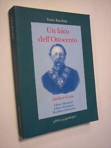 BACCHINI, Furio: UN LAICO DELL'OTTOCENTO. ANDREA COSTA, 2001, massoneria