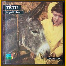 TÊTU LE PETIT ÂNE Anne-Marie Pajot Antoinette Barrère 1976