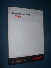 MANUALE UTENTE PERSONALCOMPUTER PORTATILE TOSHIBA SATELLITE SERIE M30