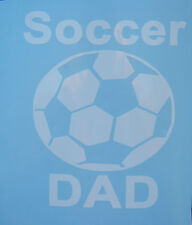 Sports Soccer Dad Oracal Vinyl Decal White