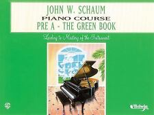 John W. Schaum Piano Course: Pre-A : The Green Book by John W. Schaum