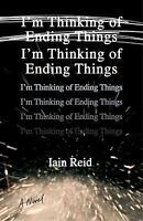 I'm Thinking of Ending Things by Reid, Iain