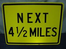 "AUTHENTIC NEXT 4 1/2 MILES ROAD TRAFFIC STREET SIGN 24"" X 18"" STEEL"