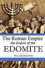 The Roman Empire the Empire of the Edomite (Paperback) William Beeston