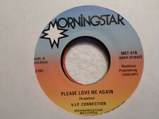 "MORNINGSTAR  7"" 45 RECORD/ VIP CONNECTION/PLEASE LOVE ME AGAIN/WEST COAST DRIVE"