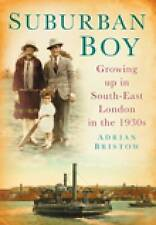 Suburban Boy: Growing up in South-East London in the 1930s,Adrian Bristow,New Bo